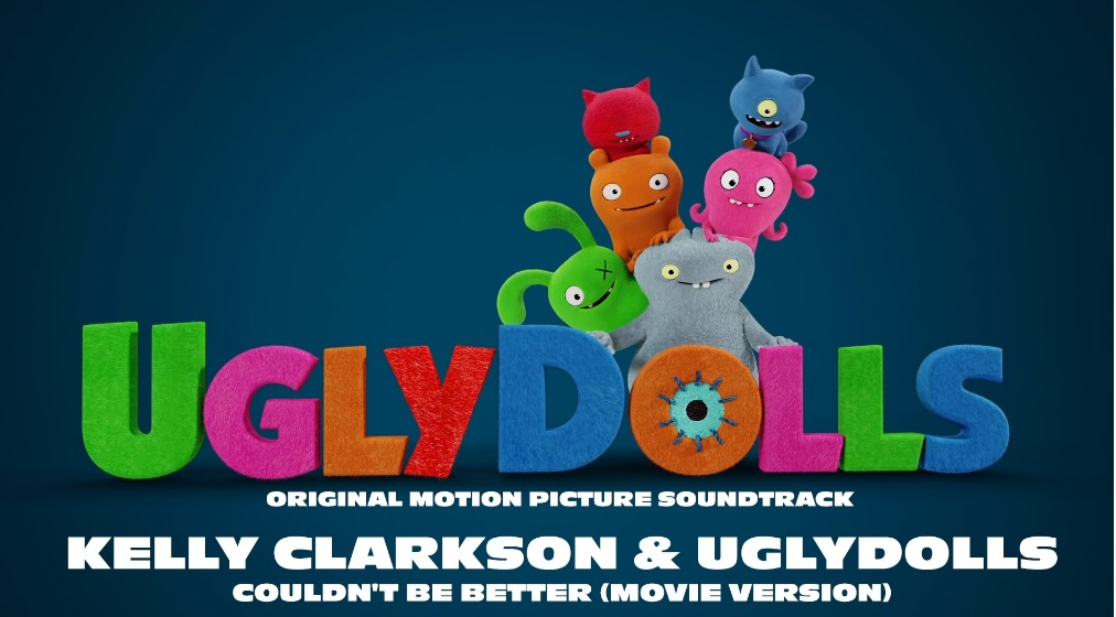 Kelly Clarkson & UglyDolls Cast - Couldn't Be Better  - Colonna sonora Uglydolls