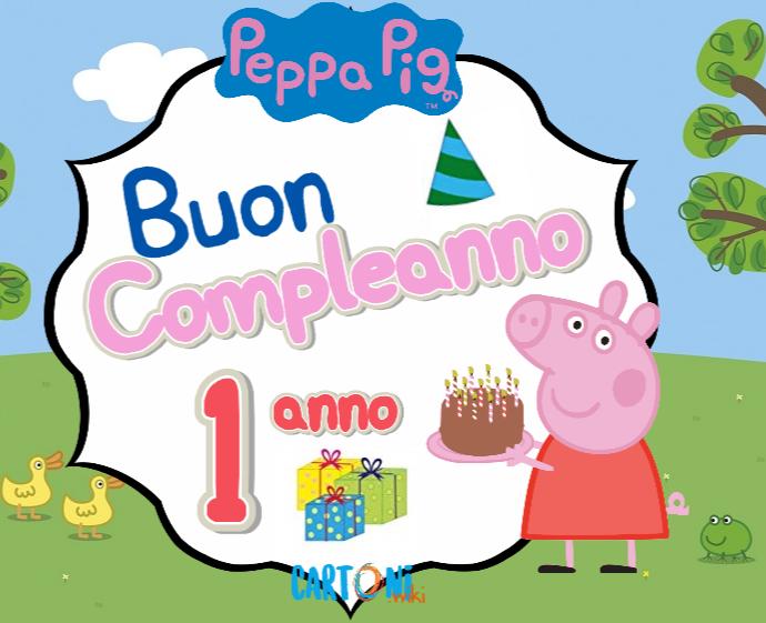 Peppa Pig compleanno 1 anno - Buon compleanno 1 anno