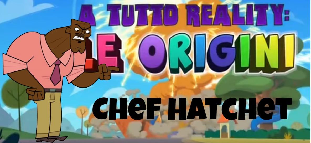 Chef Hatchet A tutto reality le origini personaggi - Total dramarama characters