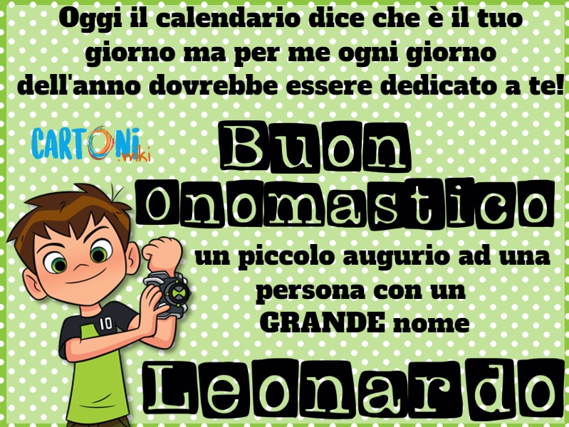 Leonardo Buon onomastico - Buon onomastico