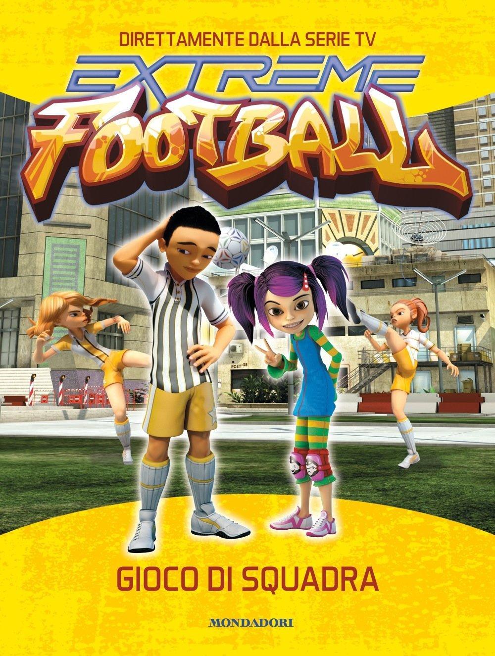 Gioco di squadra. Extreme Football - Libri