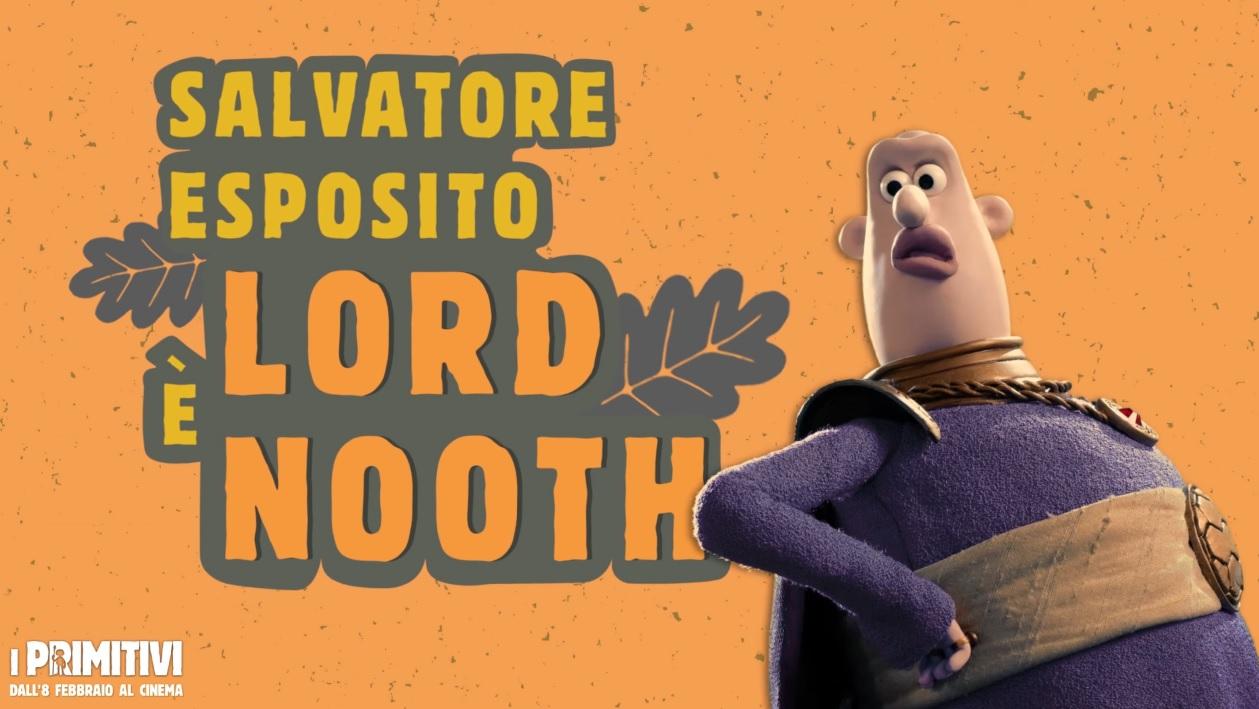 I primitivi film di animazione 2018 Doppiatori Salvatore Esposito da la voce a Nooth