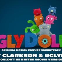 Kelly Clarkson & UglyDolls Cast - Couldn't Be Better  - Colonna sonora Uglydolls