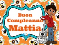 Buon compleanno Mattia - Buon compleanno