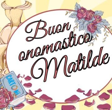 Buon onomastico Matilde - Cartoni animati