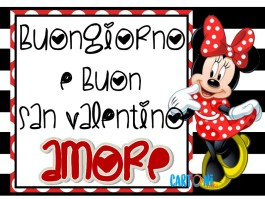 Buongiorno e Buon San Valentino Amore