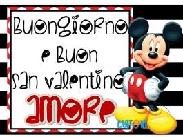 Buongiorno e Buon San Valentino Amore con Topolino