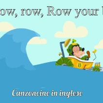Row, row, row your boat - Canzoncine