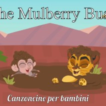 The Mulberry Bush - Canzoncine