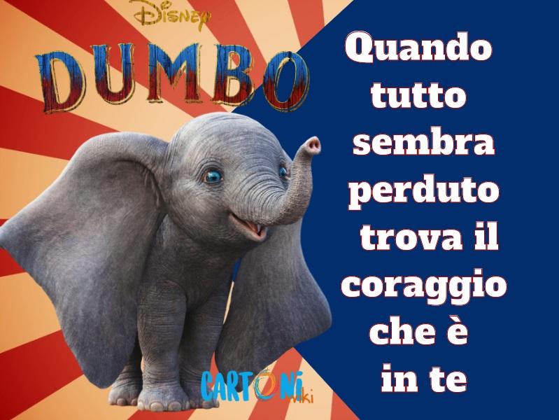 Quando tutto sembra perduto... Frasi dal film Dumbo - Cartoni animati