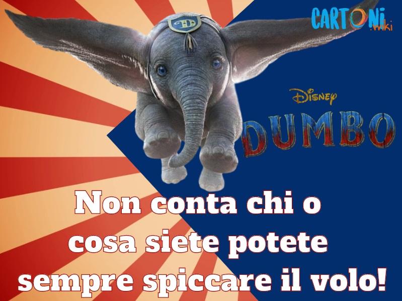 Non conta chi o cosa siete... Frasi del Film Dumbo - Cartoni animati