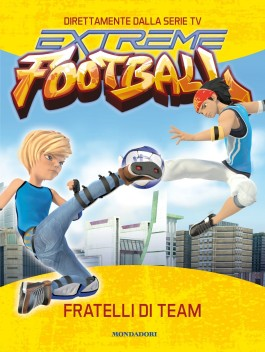 Fratelli di team. Extreme Football