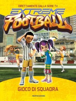Gioco di squadra. Extreme Football