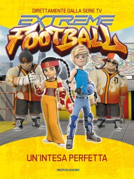 Un'intesa perfetta. Extreme Football