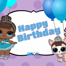 Happy birthday Lol Surprise - Happy birthday