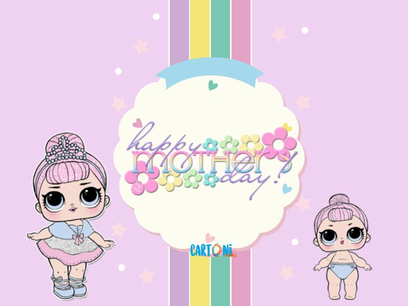 Lol Surprise - Happy Mother day - Cartoni animati