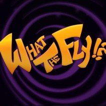 What the Fly!? - Cortometraggi